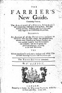 The Farrier s New Guide  Containing First  the Anatomy of a Horse     with Figures     Secondly  an Account of All the Diseases Incident to Horses  with Their     Method of Cure     The Third Edition Corrected