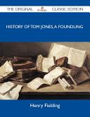 History of Tom Jones, a Foundling - The Original Classic Edition