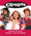 Clueless: Lessons on Love, Fashion, and Friendship Pdf/ePub eBook