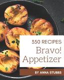 Bravo! 350 Appetizer Recipes Pdf/ePub eBook