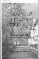 The nature of landscape design: as an art form, a craft, a social necessity