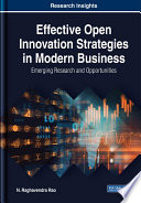 Effective Open Innovation Strategies in Modern Business  Emerging Research and Opportunities