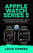 Apple Watch Series 5 2020 User's Guide [Pdf/ePub] eBook