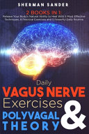 Daily Vagus Nerve Exercises and Polyvagal Theory 2 Books in 1