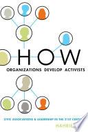 How Organizations Develop Activists