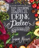 Eat Drink Paleo Cookbook Book PDF