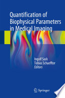 Quantification of Biophysical Parameters in Medical Imaging