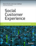 Social Customer Experience: Engage and Retain Customers through ...