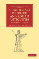 A Dictionary of Greek and Roman Antiquities 2 Part Set