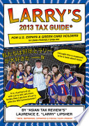 Larry s 2013 Tax Guide for U  S  Expats and Green Card Holders in User Friendly English