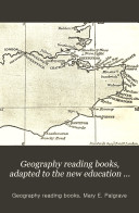 Geography reading books, adapted to the new education code of 1882 adapted to the new code
