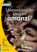 Books - Aweh! IsiXhosa Home Language Grade 1 Level 4 Reader 5: Uwasebenzisa kanjani amanzi? | ISBN 9780190427269