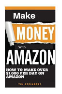 Make Money with Amazon - How to Make Over $1,000 Per Day on Amazon