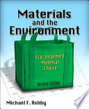 """""""Materials and the Environment: Eco-informed Material Choice"""" by Michael F. Ashby"""