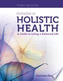 Invitation to Holistic Health  A Guide to Living a Balanced Life Book
