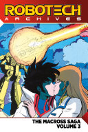 Robotech Archives  The Macross Saga Volume 3