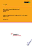 Influences of Information Technology on Supply Chain Performance