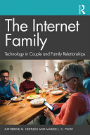 The Internet Family  Technology in Couple and Family Relationships
