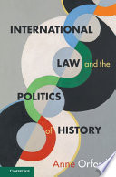 International Law and the Politics of History