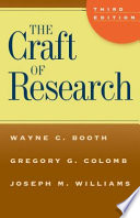 """""""The Craft of Research, Third Edition"""" by Wayne C. Booth, Gregory G. Colomb, Joseph M. Williams"""
