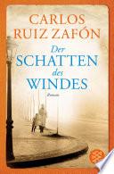 Der Schatten des Windes  : Roman