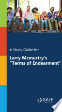 A Study Guide for Larry McMurtry s  Terms of Endearment
