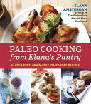 Paleo Cooking from Elana s Pantry