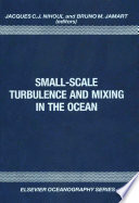 Small Scale Turbulence And Mixing In The Ocean Book PDF