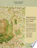 Prehispanic Settlement Patterns in the Northwestern Valley of Mexico Book PDF