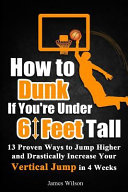 How to Dunk If You re Under 6 Feet Tall