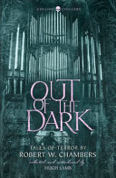 Out of the Dark by Robert W. Chambers