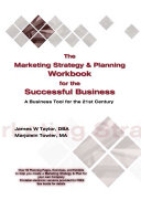 The Marketing Strategy   Planning Workbook for the Successful Business