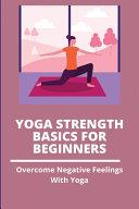 Yoga Strength Basics For Beginners