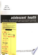 Adolescent Health Background And The Effectiveness Of Selected Prevention And Treatment Services Book PDF