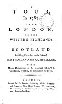 A tour  in 1787  from London  to the western highlands of Scotland