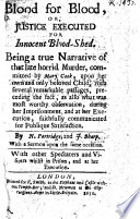 Blood for Blood     Being a true narrative of that     murder committed by Mary Cook  upon her own     child  With a sermon  on 2 Kings viii  13  upon the same occasion