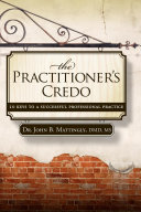 The Practitioner's Credo: 10 Keys to a Successful ...