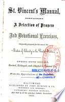St  Vincent s Manual Containing Selection of Prayers and Devotional Exercices  Originally Prepared for the Use of the Sisters of Charity in the United States