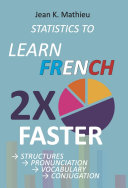 Statistics to Learn French 2X Faster  Structures   Pronunciation   Vocabulary   Conjugation