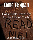 Come Ye Apart Daily Bible Readings In The Life Of Christ