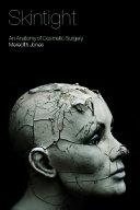 Skintight: An Anatomy of Cosmetic Surgery - Seite 102