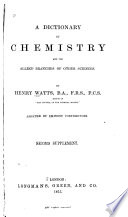 A Dictionary of Chemistry and the Allied Branches of Other Sciences  Second Supplement
