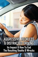 Aggressive  Reckless   Distracted Driving