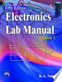 """ELECTRONICS LAB MANUAL Volume I, FIFTH EDITION"" by NAVAS, K. A."