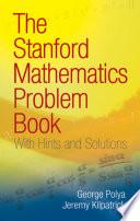 The Stanford Mathematics Problem Book