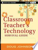 The Classroom Teacher s Technology Survival Guide Book