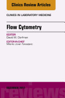 Flow Cytometry, An Issue of Clinics in Laboratory Medicine, E-Book