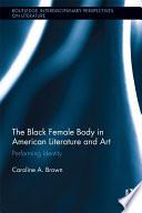 The Black Female Body in American Literature and Art