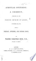 Auricular Confession  a sermon  on 1 John i  9  preached Oct  29th  1848  with a preface  appendix  and copious notes