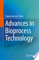 """Advances in Bioprocess Technology"" by Pogaku Ravindra"